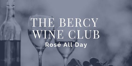 The Bercy Wine Club - Rosé All Day