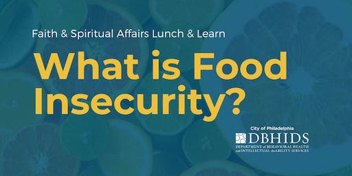 Lunch & Learn: What is Food Insecurity?