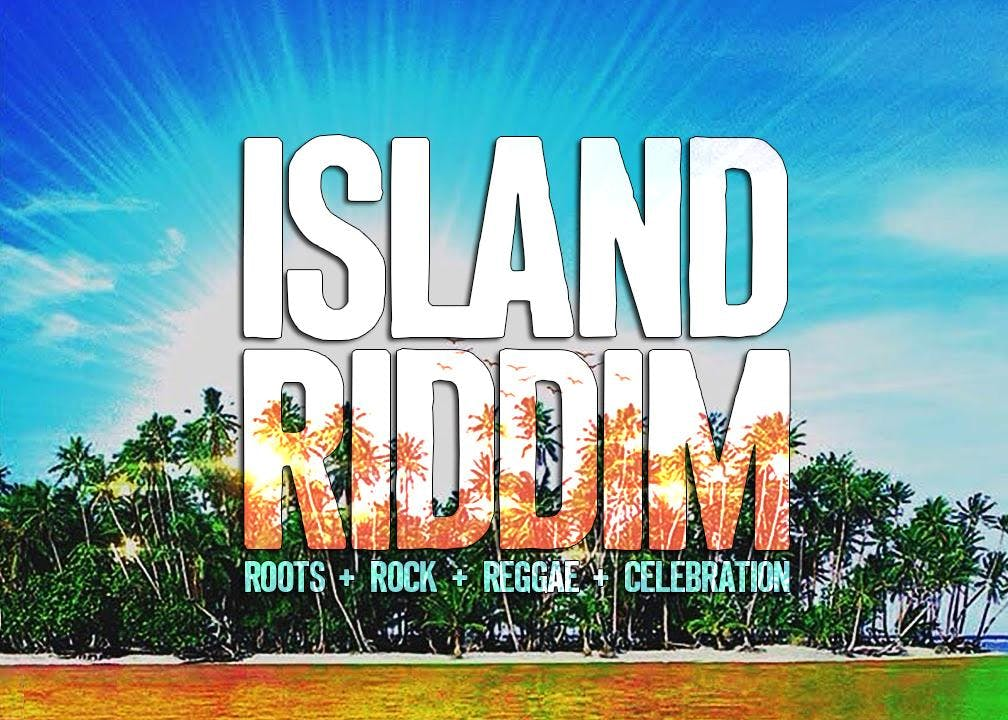 ISLAND RIDDIM: Roots + Rock + Reggae Night