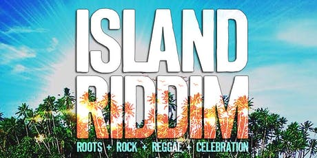 ISLAND RIDDIM: Roots + Rock + Reggae Night tickets