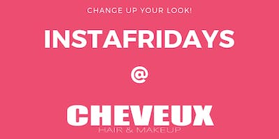 InstaFridays @ Cheveux Hair & Makeup