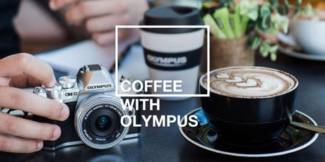 Cameras and Coffee with Olympus tickets