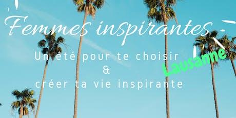 Femmes inspirantes - Un été pour te choisir et créer ta vie inspirante - Lausanne tickets