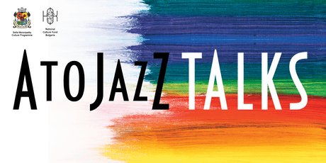 A to JazZ TALKS 2019: Път към международната сцена tickets