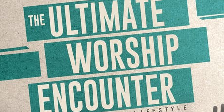 The Ultimate Worship Encounter 2019 tickets