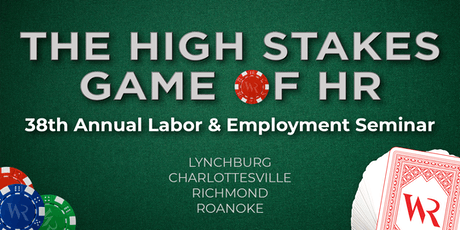 Woods Rogers 2019 Labor & Employment Seminar (Lynchburg) tickets
