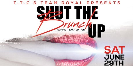 Shut The Brunch Up! Summer Reach Edition tickets
