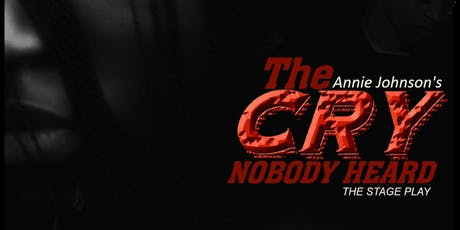 Annie Johnson's THE CRY NOBODY HEARD tickets