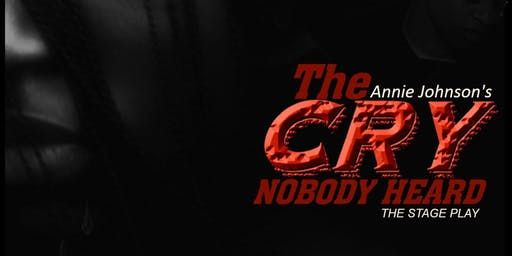 Annie Johnson's THE CRY NOBODY HEARD