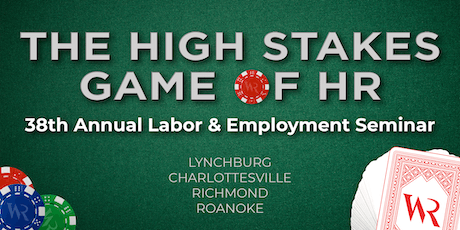Woods Rogers 2019 Labor & Employment Seminar (Roanoke) tickets