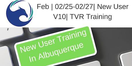 February   02/25-02/27  New User V10   TVR Training tickets
