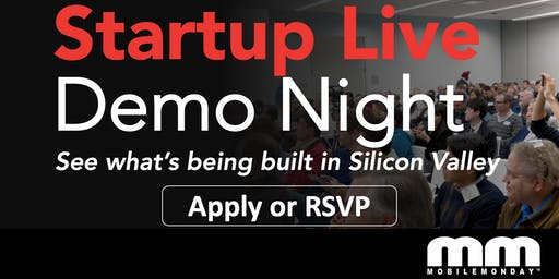 Startup Live Demo Night - What's Built in Silicon Valley