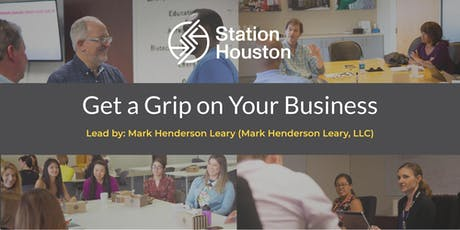 Get a Grip on Your Business | Mark Henderson Leary, LLC tickets