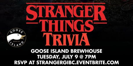 Stranger Things Trivia at Goose Island Brewhouse Chicago tickets