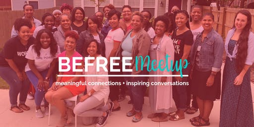 BeFree Meetup | Meaningful Connections + Inspiring Conversations