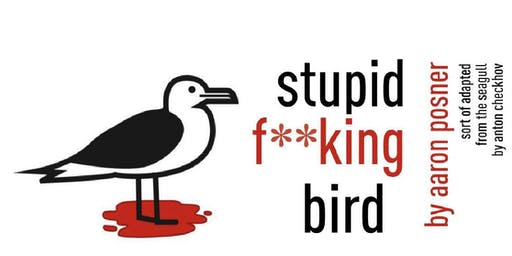 Stupid F**king Bird by Aaron Posner