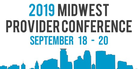 2019 Midwest Provider Conference tickets
