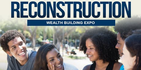 Reconstruction Wealth Building Expo tickets