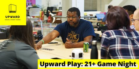 Upward Play: 21+ Game Night tickets