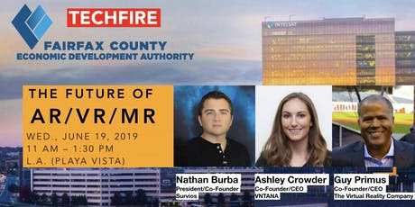 The Future of AR/VR/MR, Presented by Fairfax County EDA & TechFire (June 19 in LA) tickets