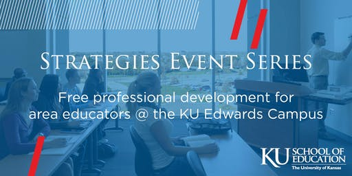 Strategies Event Series at KU Edwards Campus