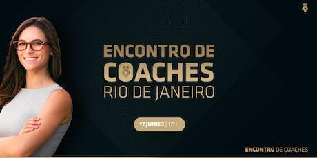 [RIO DE JANEIRO/RJ] ENCONTRO DE COACHES - TARDE ingressos