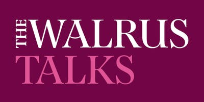 The Walrus Talks Living Better Toronto 2019