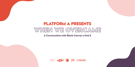 when we overcame: A Conversation with Blank Canvas x Unit 2 tickets