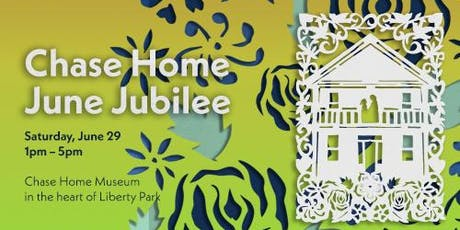 June Jubilee Celebration FREE at the Chase Home Museum tickets