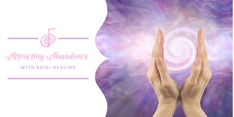 Attracting Abundance - (with Reiki Healing)  tickets