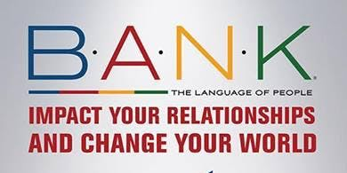 B.A.N.K. Relationships Training for Dating, Marriage, Parenting and Friendship
