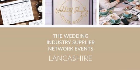 The Wedding Industry Supplier Networking Events LANCASHIRE  tickets
