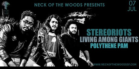 StereoRiots, Living Among Giants, Polythene Pam tickets