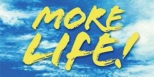 More Life!