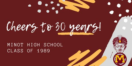 Minot High Class of 1989 - 30 year Reunion tickets
