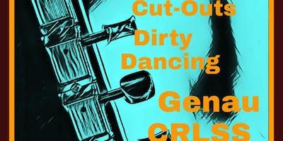 The Cut-Outs, Dirty Dancing, Genau, and CRLSS