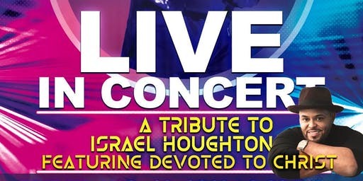 Israel Houghton Tribute Concert