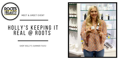 HOLLY Keeping it Real at ROOTS the Beauty Underground