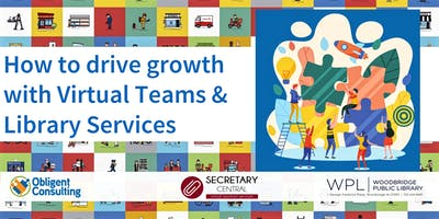 How to drive growth with virtual teams & library services