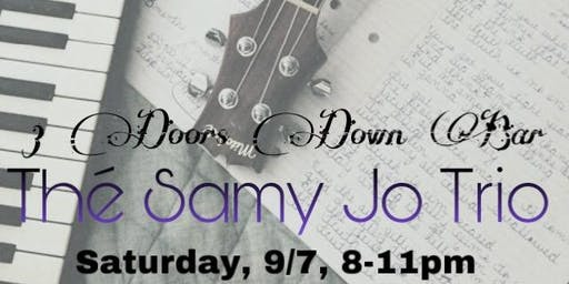 The Samy Jo Trio @ 3 Doors Down Bar