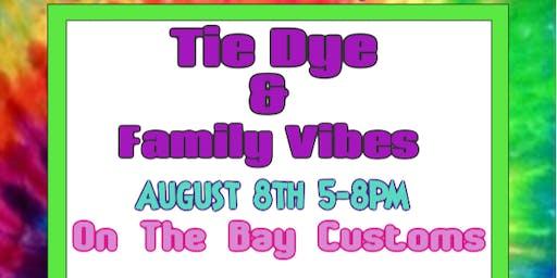 Tie Dye & Family Vibes
