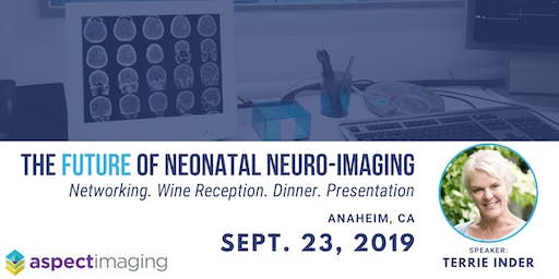 The Future of Neonatal Neuro-Imaging: Dinner & Presentation