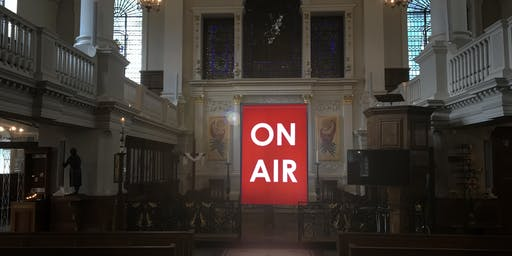 """On Air"" by Graeme Miller at St Botolph's without Aldgate"
