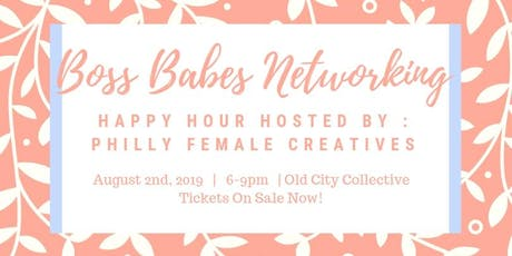 Philly Female Creatives: Boss Babe Networking tickets