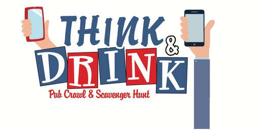 Think & Drink Pub Crawl & Scavenger Hunt