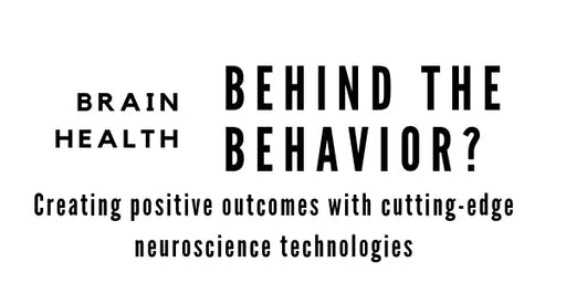 Brain Health: Behind the Behavior