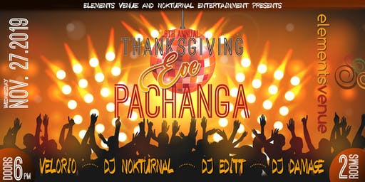 "6th Annual ""Thanksgiving Eve Pachanga"""