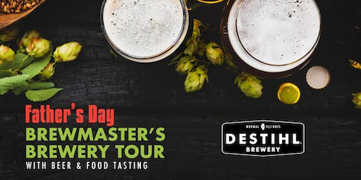 DESTIHL Brewmaster's Tour: Father's Day Beer & Food Tasting