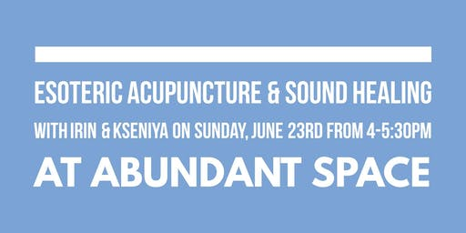 Esoteric Acupuncture & Sound Healing