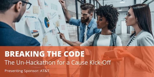 Breaking the Code: The Un-Hackathon for a Cause Kick-Off
